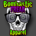 Bombastic Freak Apparel
