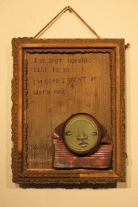 "Image of ""I've got nothing else to do, i'm glad I spent it with you"" framed can man on wood Mydogsighs"