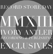 Image of IVORY ANTLER - Record Store Day MMXIII Exclusives