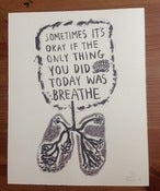 "Image of ""Sometimes It's Okay if the Only Thing You Did Today Was Breathe"" 8x10 print"