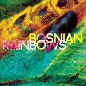 Image of BOSNIAN RAINBOWS <br> Bosnian Rainbows <br> 12 inch Vinyl / CD <br> ***PRESALE***