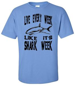 Image of LIVE EVERY WEEK LIKE IT'S SHARK WEEK T-SHIRT