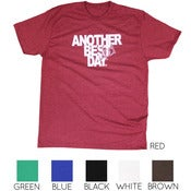Image of ANOTHER BEST DAY TSHIRT