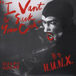 "Image of H.U.N.X. ""I Vant To Suck Your Cock"" SINGLE  (WW-001)"