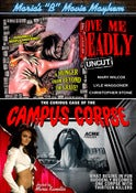 Image of Maria's B-Movie Mayhem: Love Me Deadly / Curious Case Of The Campus Corpse