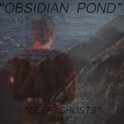 "Image of OBSIDIAN POND deep ghosts 3"" cdr"