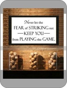 Image of Never Let the Fear of Striking Out...