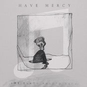 Image of Have Mercy - The Earth Pushed Back Digital Album