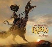 Image of The Ballad of Rango: The Art & Making of an Outlaw Film