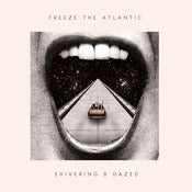Image of Freeze the Atlantic Shivering & Dazed EP