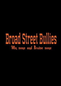 Image of Broad Street Bullies shirt