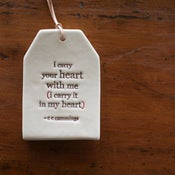 Image of ceramic quote tag - i carry your heart