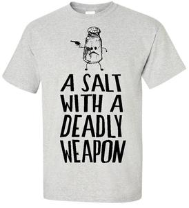 Image of A SALT WITH A DEADLY WEAPON T-SHIRT