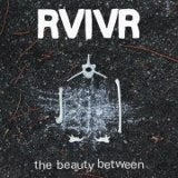 Image of RVIVR - The Beauty Between LP Euro press