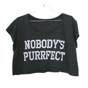 Image of Nobody's Purrfect Crop Tee