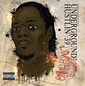 Image of Underground Hustlin' 39 hosted by Brotha Lynch Hung (double disc)