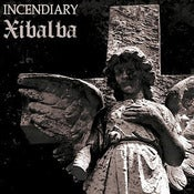 Image of Incendiary/Xibalba - s/t split 7""