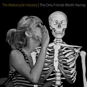 Image of The Motorcycle Industry - The Only Friends Worth Having 7 inch EP