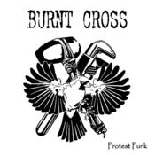 Image of Burnt Cross - Protest Punk 7""