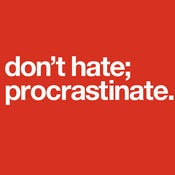 Image of Don't Hate Procrastinate