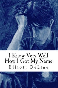Image of I KNOW VERY WELL HOW I GOT MY NAME, PAPERBACK