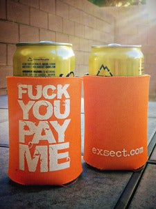 Image of FUCK YOU, PAY ME Coozie
