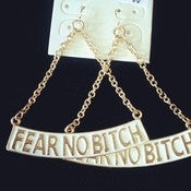 Image of &quot;Fear No Bitch&quot; Earrings 
