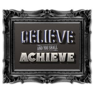 Image of Believe & You Will Achieve