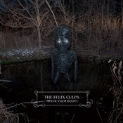 Image of The Felix Culpa - Sever Your Roots double LP