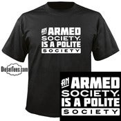 "Image of ""An Armed Society Is A Polite Society"" T Shirt or Hoody"