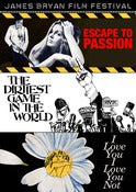 Image of James Bryan Film Festival (Escape to Passion / Dirtiest Game in the World / I Love You, Not)