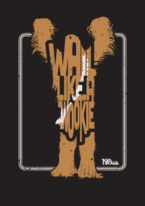 Image of LIMITED EDITION Wail Like A Wookie Print