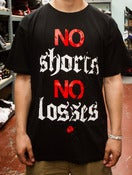 Image of No Shorts No Losses Tee