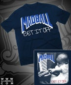 Image of MADBALL SET IT OFF TSHIRT