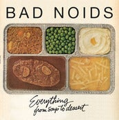 Image of Bad Noids-Everything from Soup to Dessert-12""