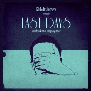 Image of Klub des Loosers ‎– Last Days Limited Blue Edition (LP/CD preorder)