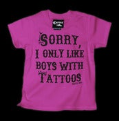 Image of Sorry I Only Like Boys With Tattoos Kid T-Shirt