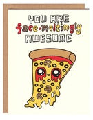 Image of Face-Meltingly Awesome Pizza Card