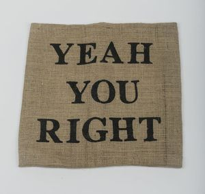 Image of Yeah You Right Burlap Pillowcase