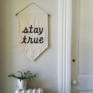"Image of ""STAY TRUE"" Affirmation Banner"