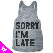Image of SORRY IM LATE (WOMEN RACERBACK TANK)
