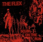 "Image of The Flex ""Scum On The Run"" 7"""