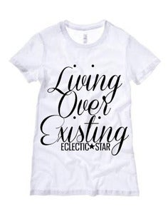 "Image of ""Living Over Existing"" Tee"