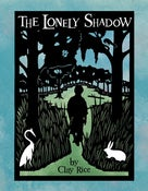 Image of <i>The Lonely Shadow</i><br>Clay Rice<br>SIGNED