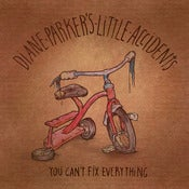 Image of Diane Parker's Little Accidents - You Can't Fix Everything LP