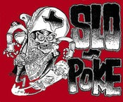 Image of Slo Poke - Deliver Us Evel