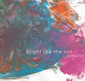 Image of Bright Like The Sun - Coda Fin