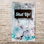 Image of shut up 36 x 72