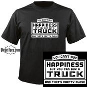 "Image of ""You Can't Buy happiness..."" Truck T Shirt or Hoody"