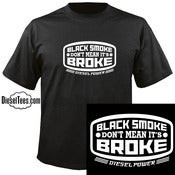 Image of Black Smoke Don't Mean It's Broke T Shirt